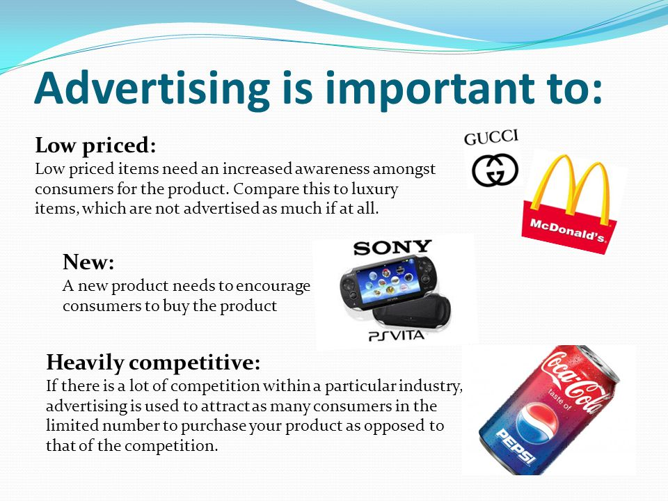 Goals of advertising Brand Awareness and Positioning: Consumers become aware of brands usually by hearing about it, or seeing others use it.