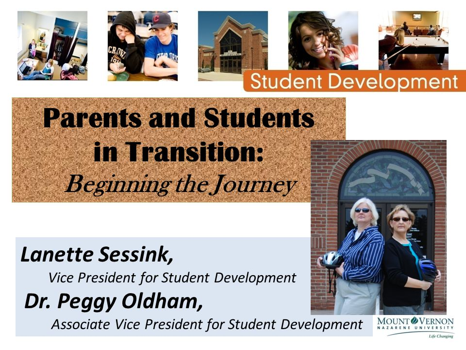 Lanette Sessink, Vice President for Student Development Dr. Peggy Oldham, Associate Vice President for Student Development Parents and Students in Tra