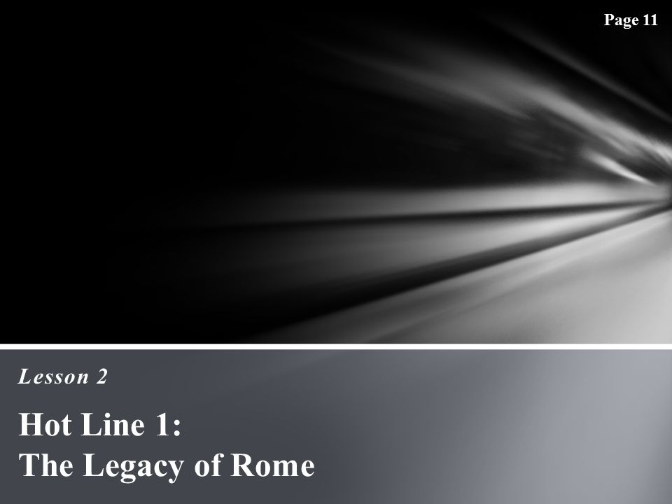 Lesson 2 Hot Line 1: The Legacy of Rome Page 11
