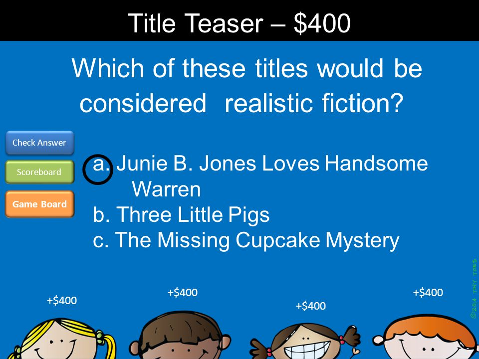 Which of these titles would be considered realistic fiction.