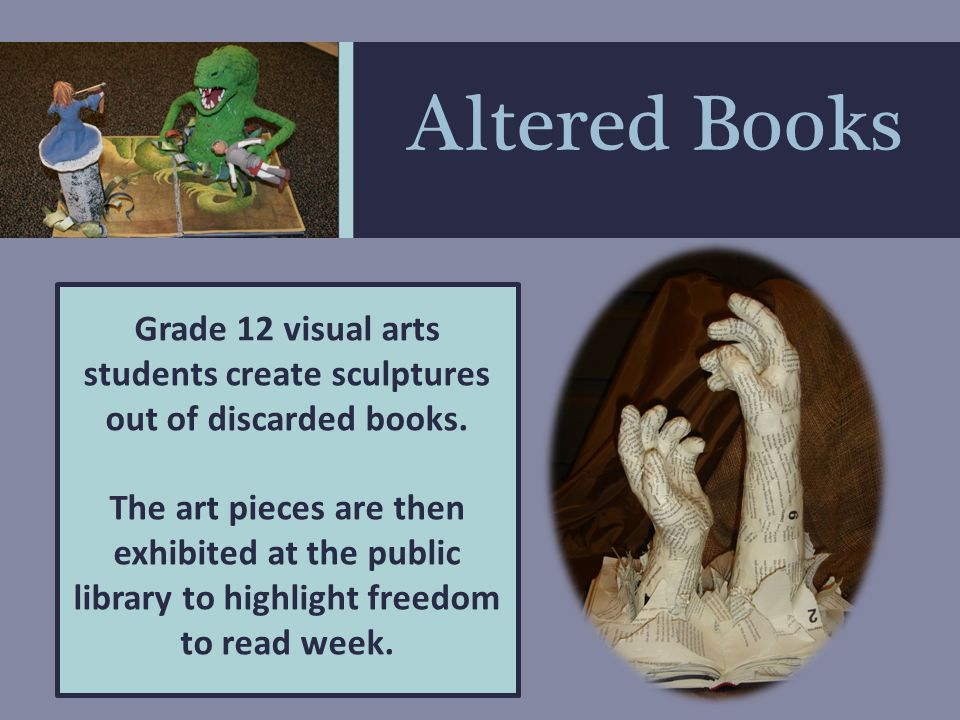Altered Books Partnership between Forest Heights Community Library & Grade 12 Visual Arts Students of Forest Heights Collegiate Institute