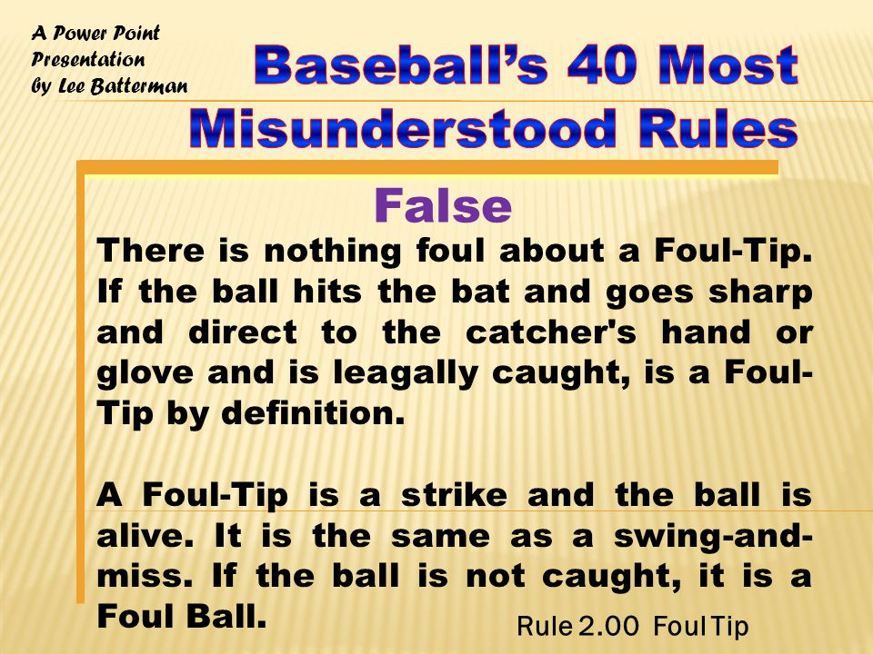 A Power Point Presentation by Lee Batterman There is nothing foul about a Foul-Tip.