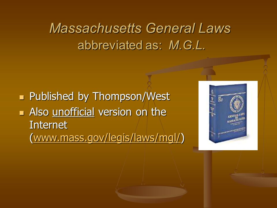 Massachusetts General Laws abbreviated as: M.G.L.