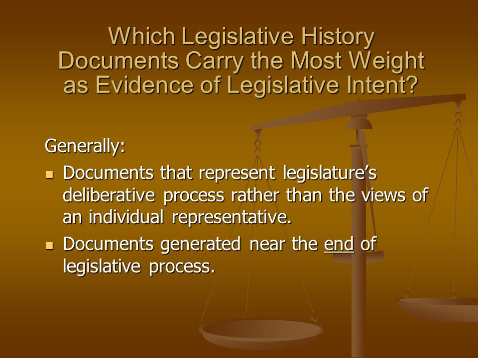 Which Legislative History Documents Carry the Most Weight as Evidence of Legislative Intent.