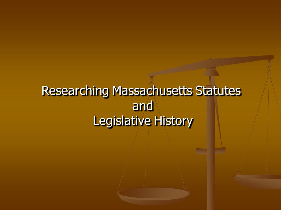 Researching Massachusetts Statutes and Legislative History