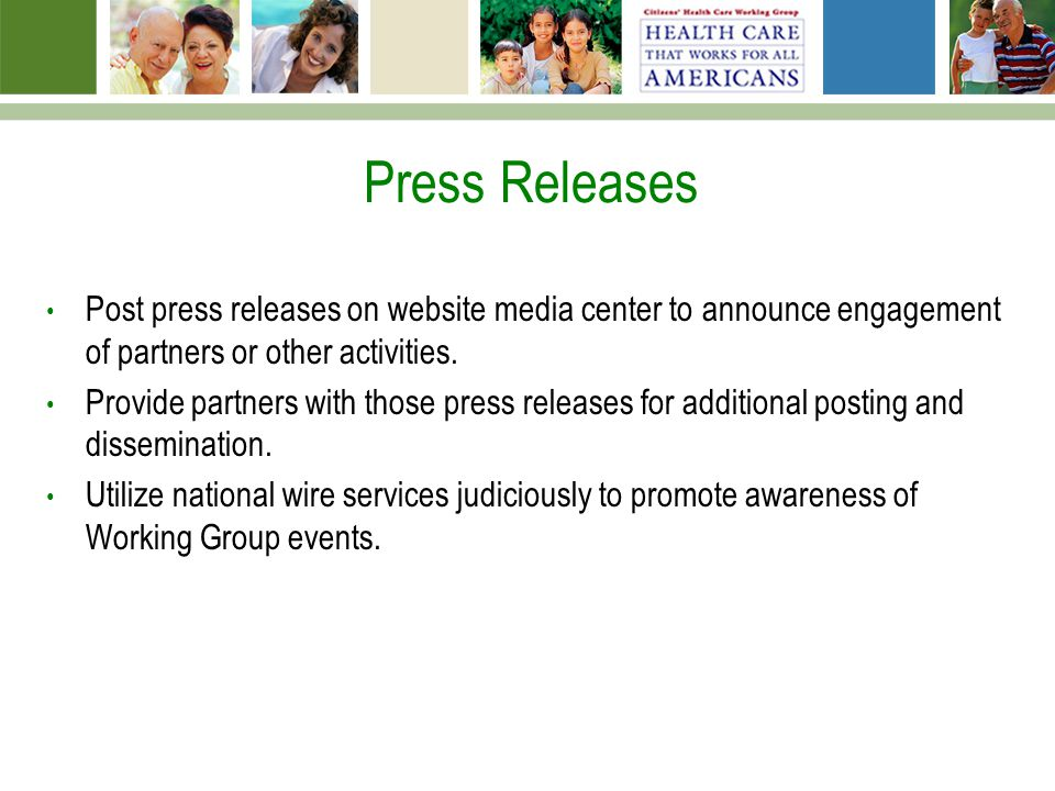 Press Releases Post press releases on website media center to announce engagement of partners or other activities.