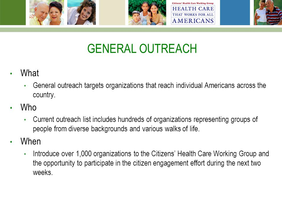 GENERAL OUTREACH What General outreach targets organizations that reach individual Americans across the country.