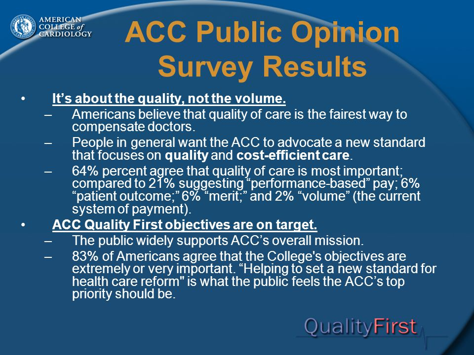 ACC Public Opinion Survey Results It's about the quality, not the volume.