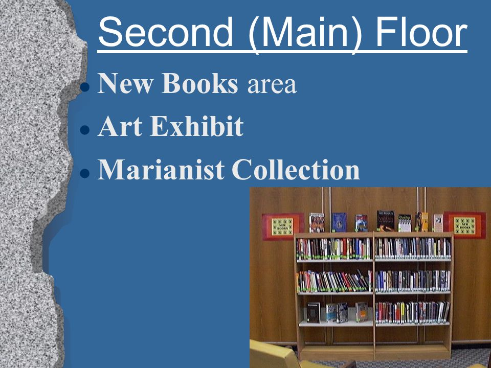 Second (Main) Floor l Circulation  Check out books  Get change for photocopiers  Pick up requested ILL items  Pick up computer print outs l Reserves - course material