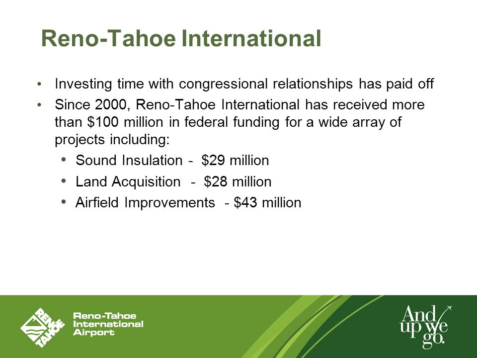 Reno-Tahoe International Investing time with congressional relationships has paid off Since 2000, Reno-Tahoe International has received more than $100