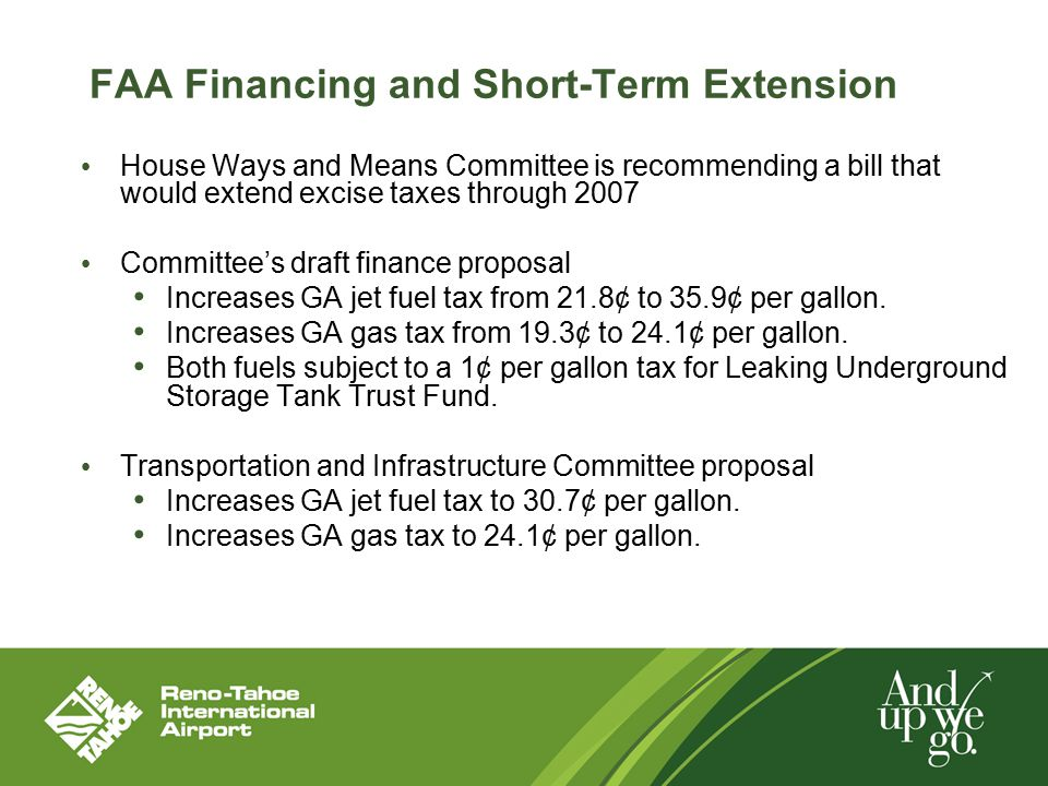 FAA Financing and Short-Term Extension House Ways and Means Committee is recommending a bill that would extend excise taxes through 2007 Committee's d