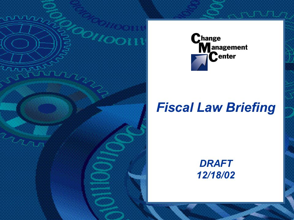 DRAFT 12/18/02 Fiscal Law Briefing