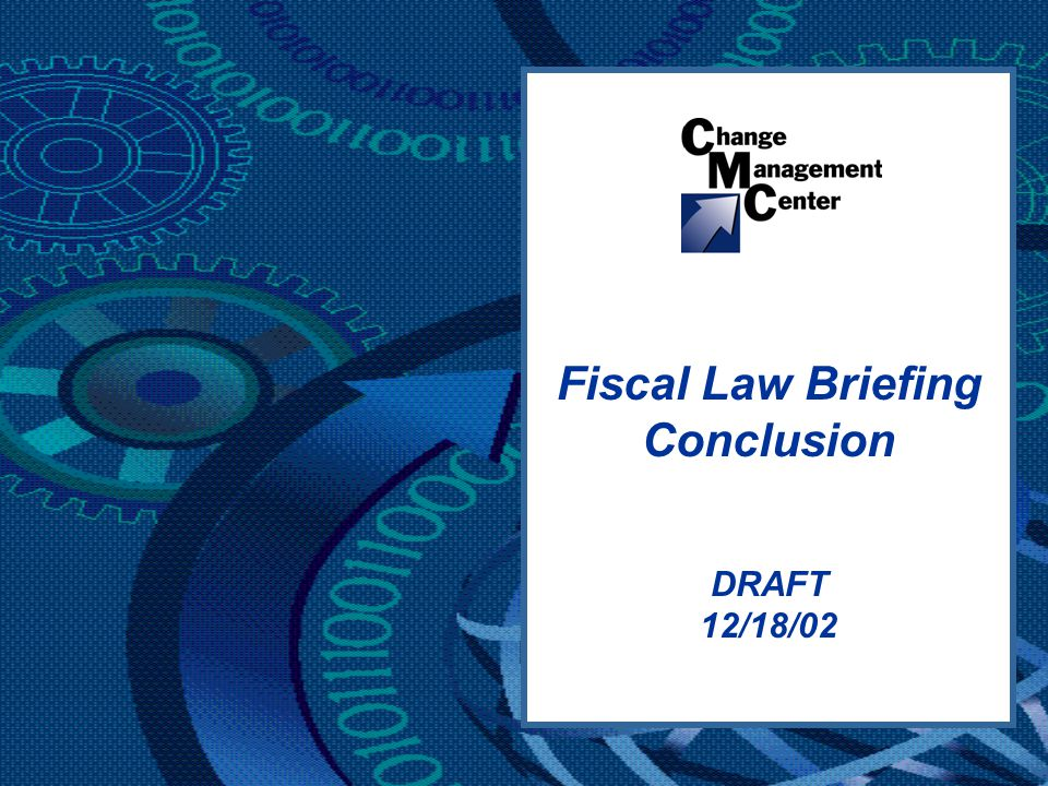 DRAFT 12/18/02 Fiscal Law Briefing Conclusion