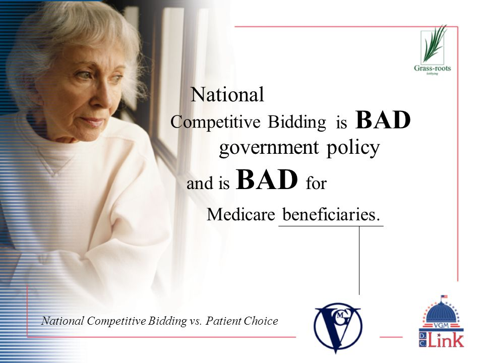 National Competitive Bidding vs. Patient Choice National Medicare beneficiaries.