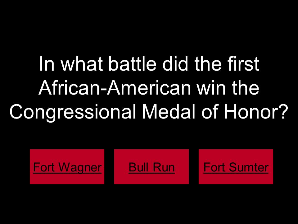 In what battle did the first African-American win the Congressional Medal of Honor.