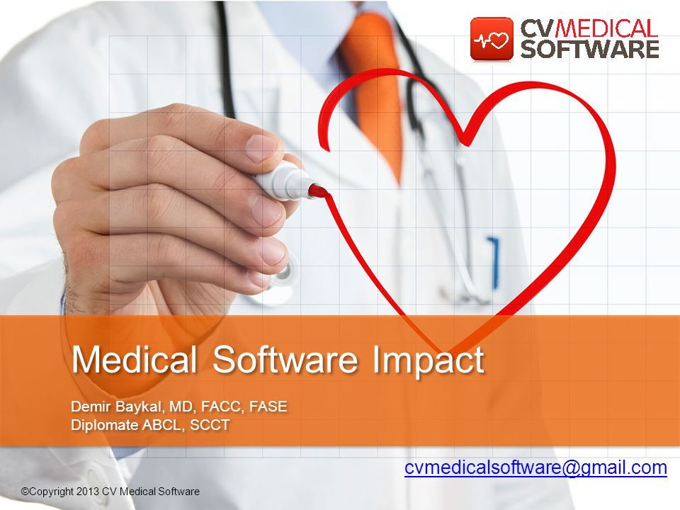 Medical Software Impact Demir Baykal, MD, FACC, FASE Diplomate ABCL, SCCT Medical Software Impact Demir Baykal, MD, FACC, FASE Diplomate ABCL, SCCT cv