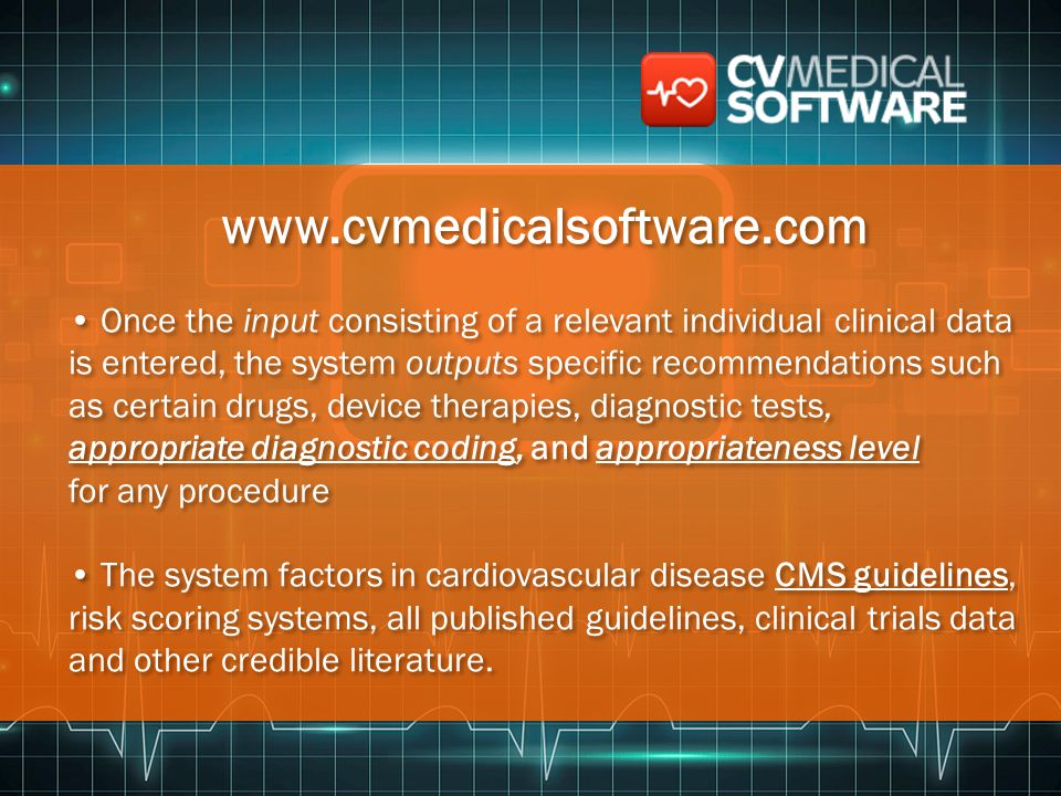 www.cvmedicalsoftware.com Once the input consisting of a relevant individual clinical data is entered, the system outputs specific recommendations suc