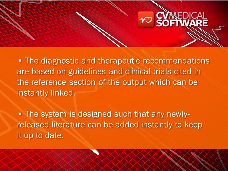 The diagnostic and therapeutic recommendations are based on guidelines and clinical trials cited in the reference section of the output which can be i