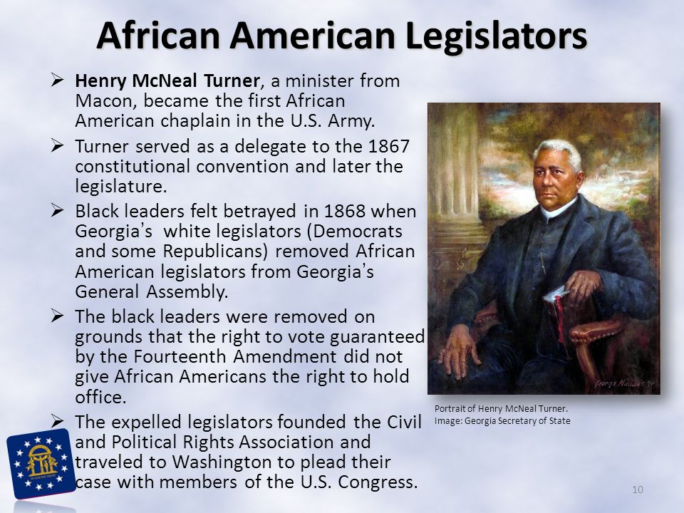  Henry McNeal Turner, a minister from Macon, became the first African American chaplain in the U.S.