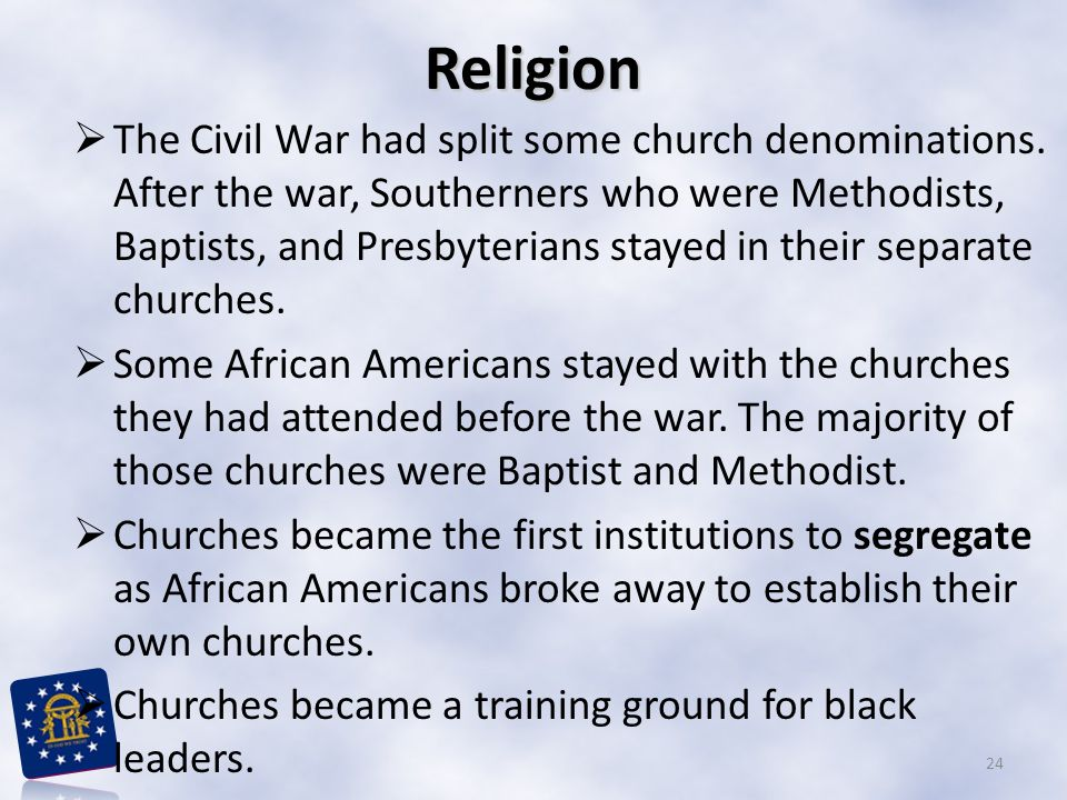 Religion  The Civil War had split some church denominations.