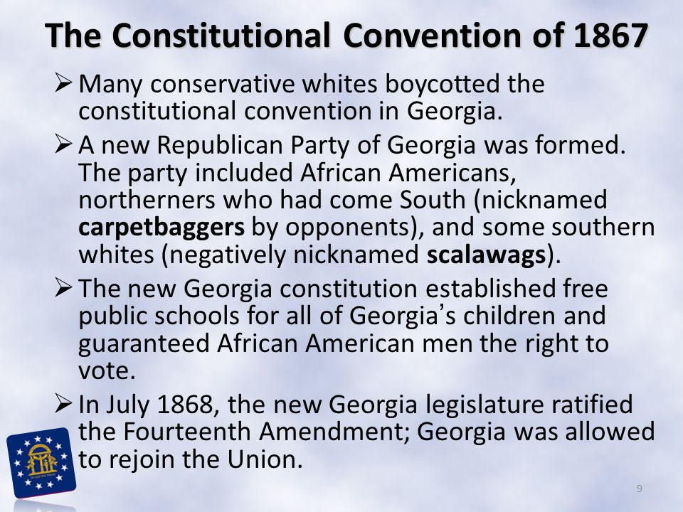 The Constitutional Convention of 1867  Many conservative whites boycotted the constitutional convention in Georgia.
