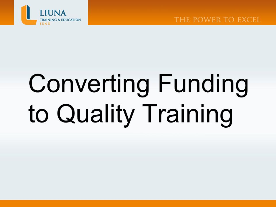 Converting Funding to Quality Training