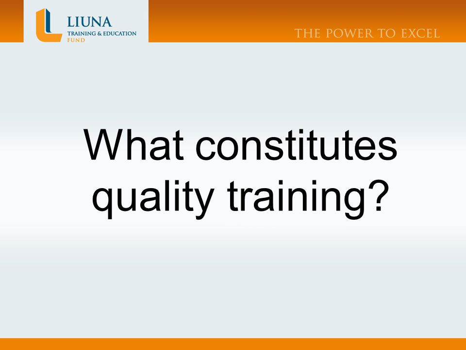 What constitutes quality training