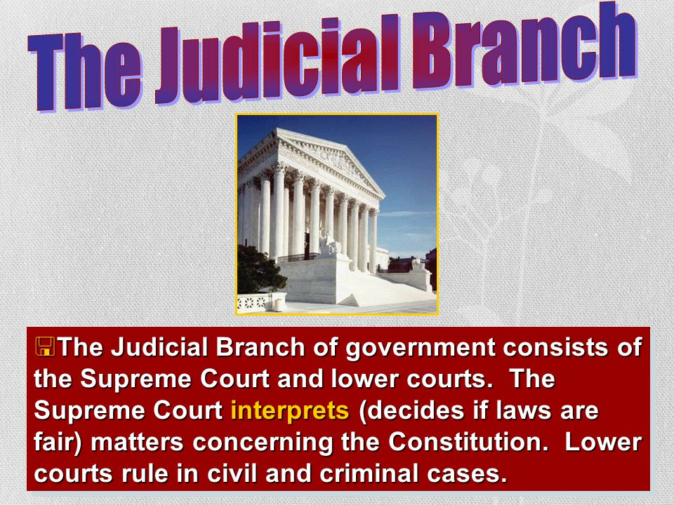 IV. A. Judicial Branch Options: 1 Supreme Court (only 1 court to hear all cases about national laws) 1 Supreme Court and some lower federal courts (mo