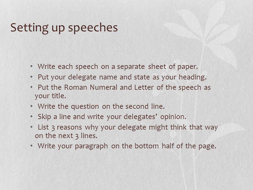 Setting up speeches Write each speech on a separate sheet of paper.