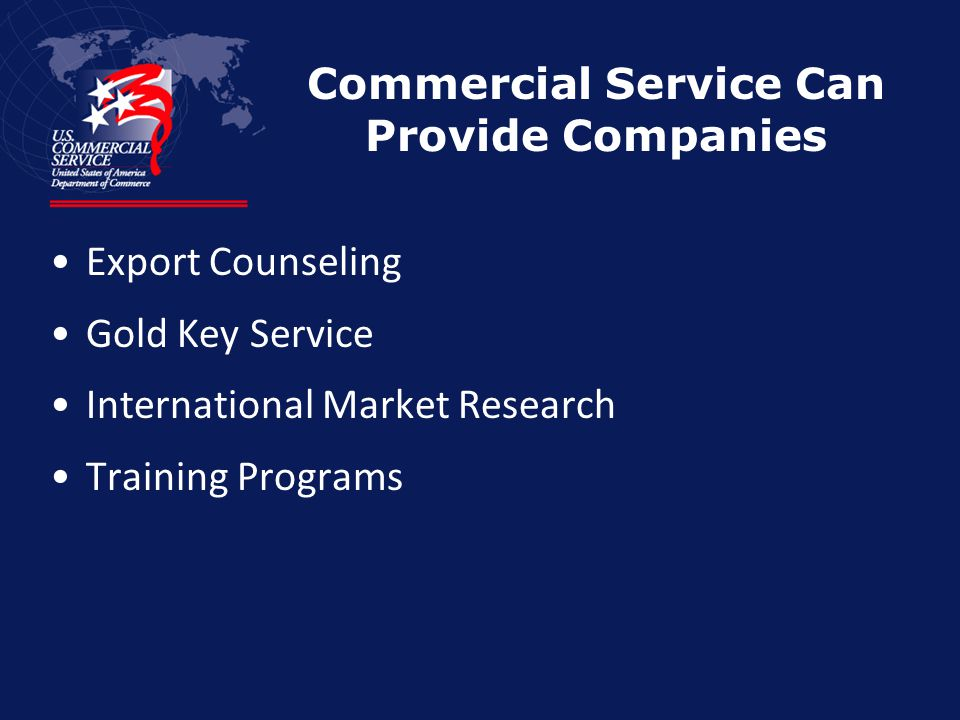 Commercial Service Can Provide Companies Export Counseling Gold Key Service International Market Research Training Programs