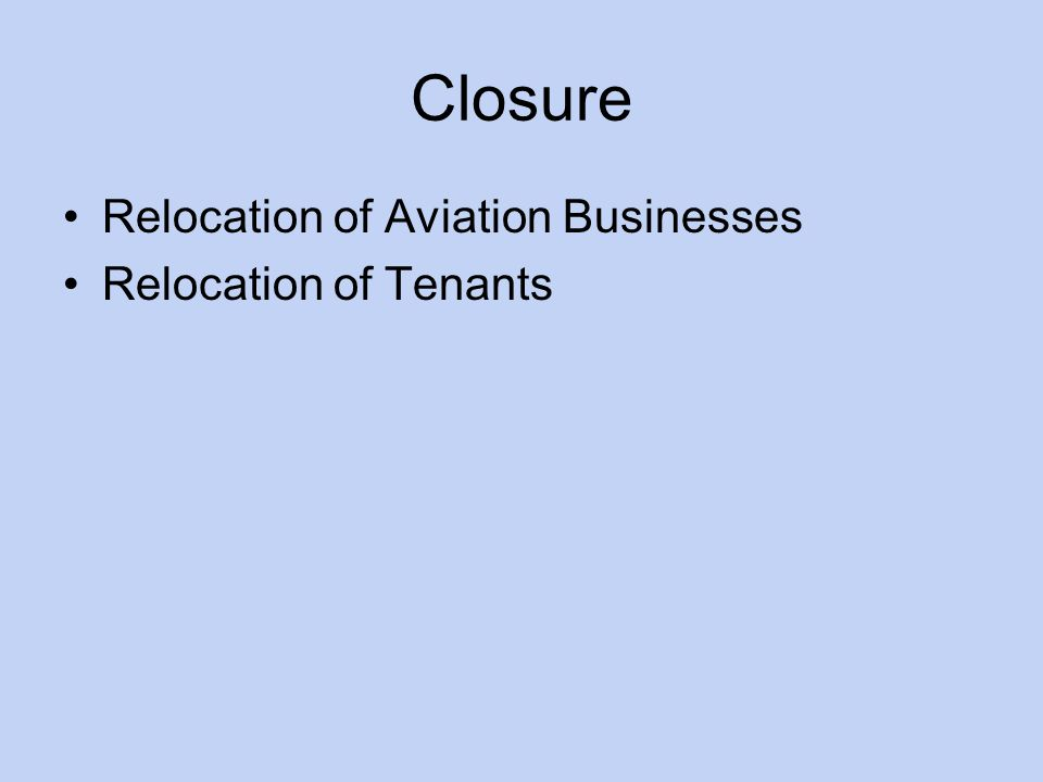 Closure Relocation of Aviation Businesses Relocation of Tenants