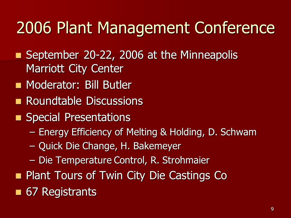 9 2006 Plant Management Conference September 20-22, 2006 at the Minneapolis Marriott City Center September 20-22, 2006 at the Minneapolis Marriott Cit