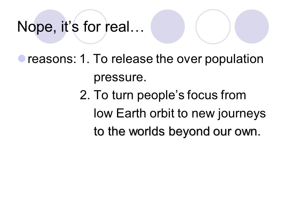 Nope, it's for real… reasons: 1. To release the over population pressure.