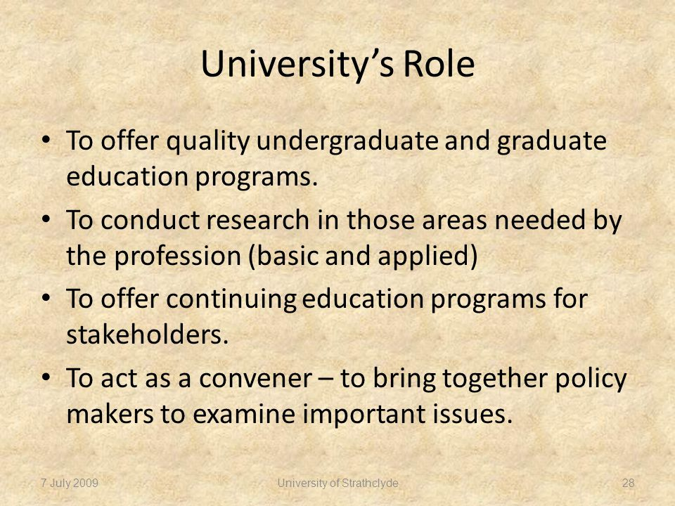 University's Role To offer quality undergraduate and graduate education programs.