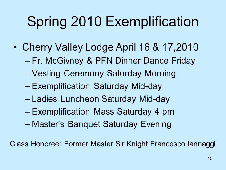 10 Spring 2010 Exemplification Cherry Valley Lodge April 16 & 17,2010 –Fr.