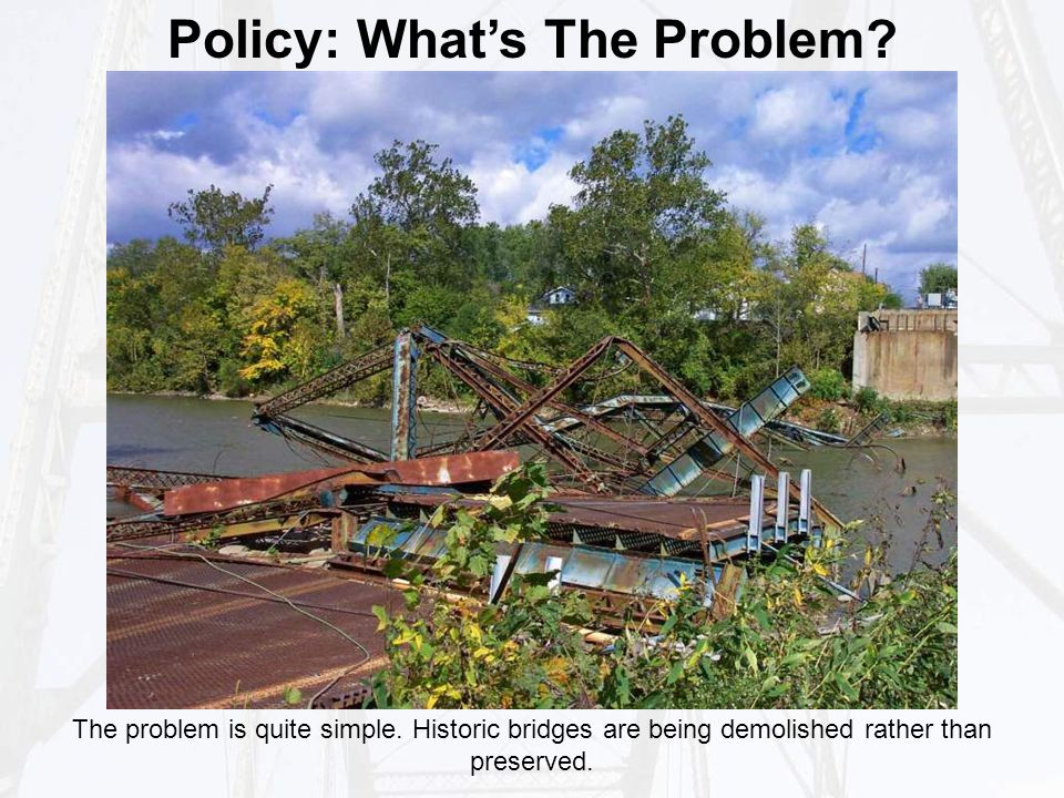 Policy: What's The Problem. The problem is quite simple.