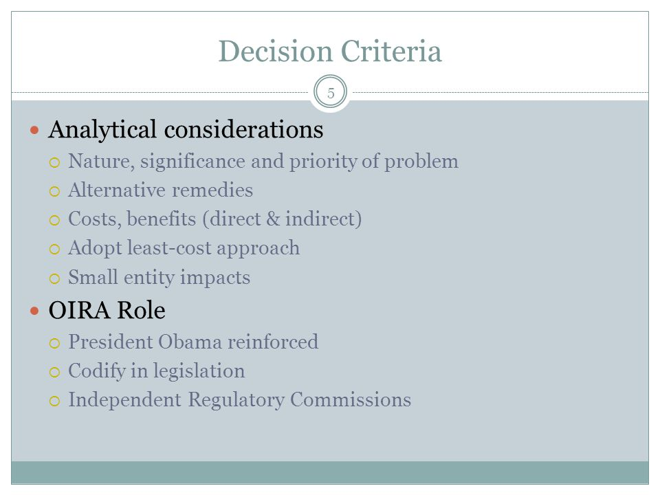 Decision Criteria 5 Analytical considerations  Nature, significance and priority of problem  Alternative remedies  Costs, benefits (direct & indire
