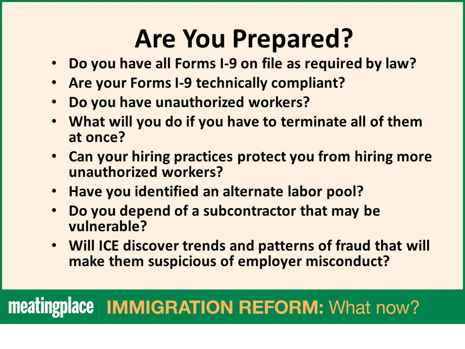Are You Prepared. Do you have all Forms I-9 on file as required by law.