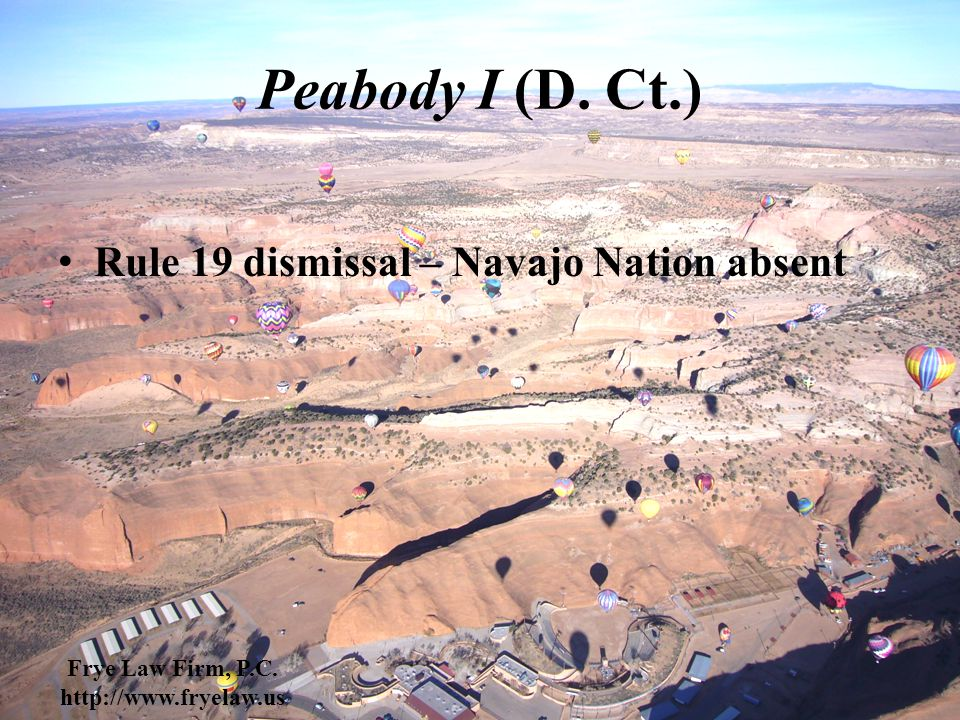 Peabody I (D. Ct.) Rule 19 dismissal – Navajo Nation absent Frye Law Firm, P.C.