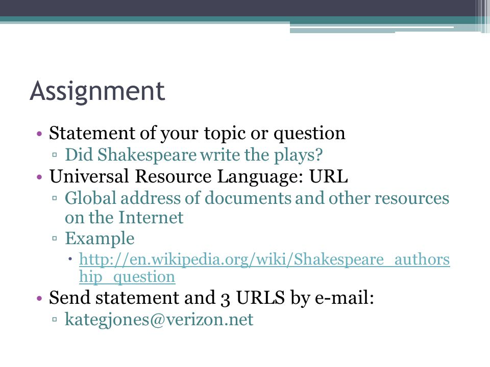 Assignment Statement of your topic or question ▫Did Shakespeare write the plays.