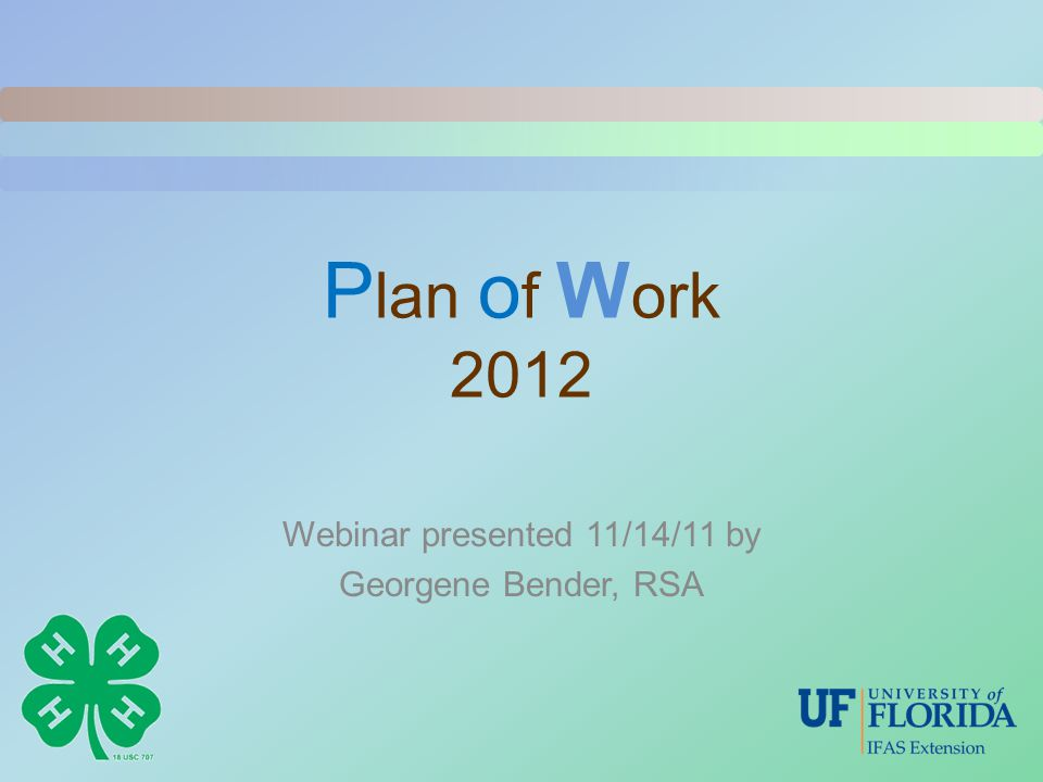 P lan o f W ork 2012 Webinar presented 11/14/11 by Georgene Bender, RSA