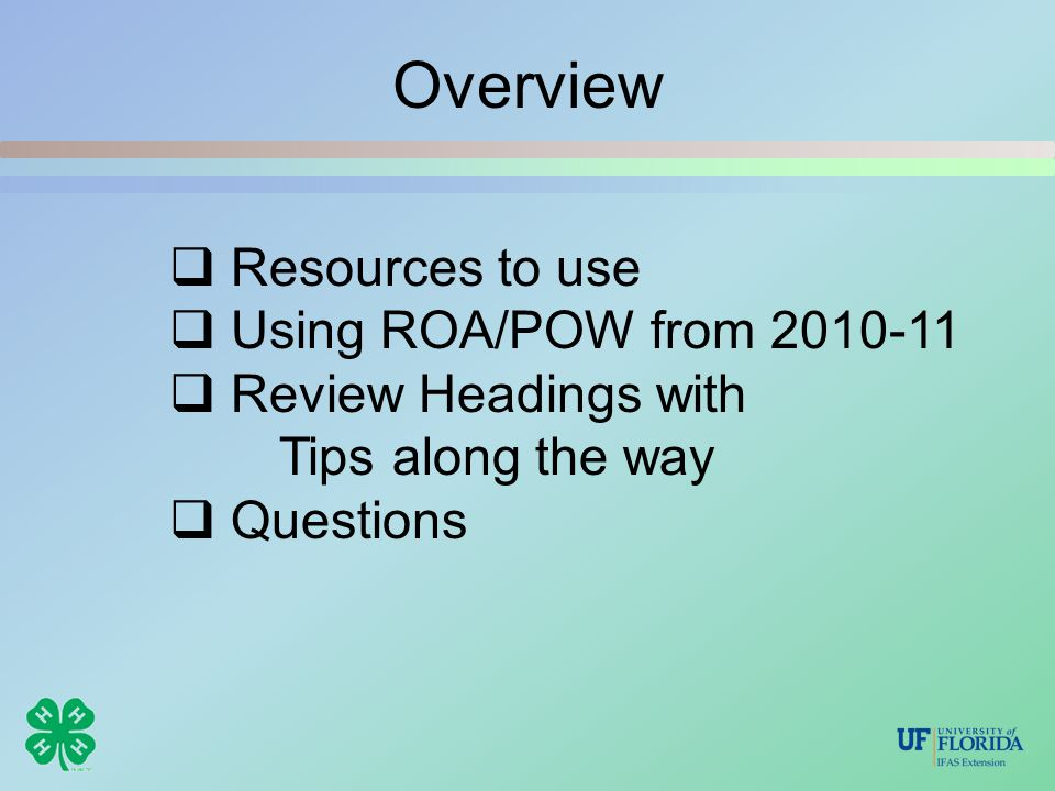 Overview  Resources to use  Using ROA/POW from 2010-11  Review Headings with Tips along the way  Questions