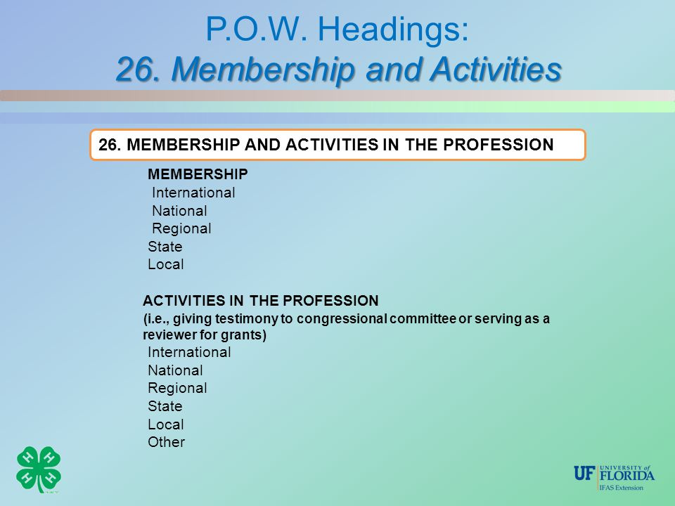 26. Membership and Activities P.O.W. Headings: 26.