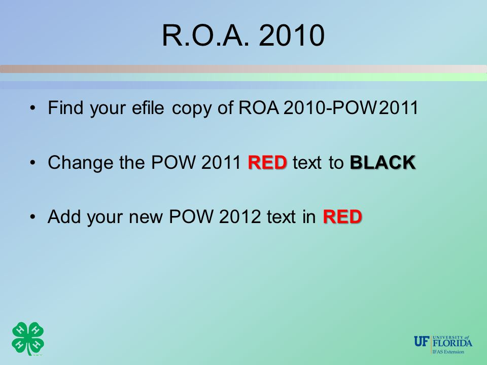 R.O.A. 2010 Find your efile copy of ROA 2010-POW2011 RED BLACKChange the POW 2011 RED text to BLACK REDAdd your new POW 2012 text in RED