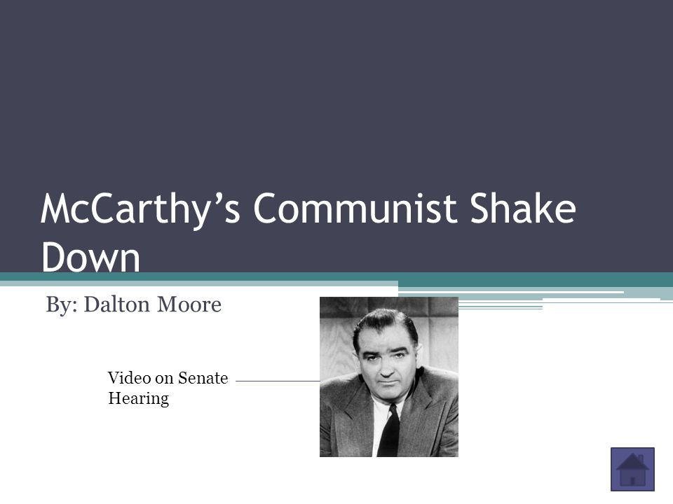 McCarthy's Communist Shake Down By: Dalton Moore Video on Senate Hearing