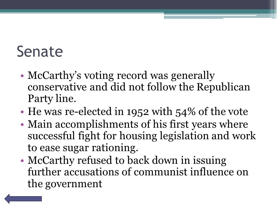 Senate McCarthy's voting record was generally conservative and did not follow the Republican Party line.