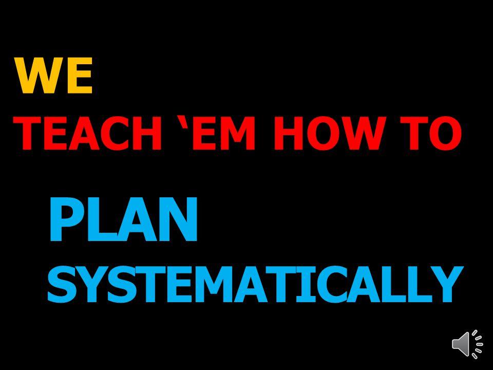 TEACH 'EM HOW TO ANALYZE CRITICALLY WE