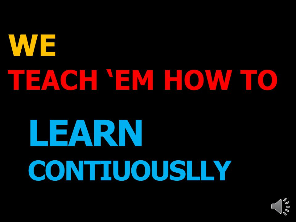 TEACH 'EM HOW TO WORK COLLABORATIVELY WE