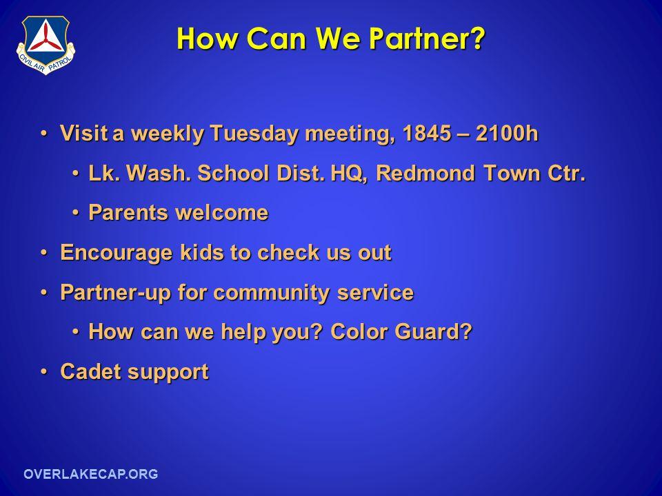 OVERLAKECAP.ORG How Can We Partner? Visit a weekly Tuesday meeting, 1845 – 2100hVisit a weekly Tuesday meeting, 1845 – 2100h Lk. Wash. School Dist. HQ