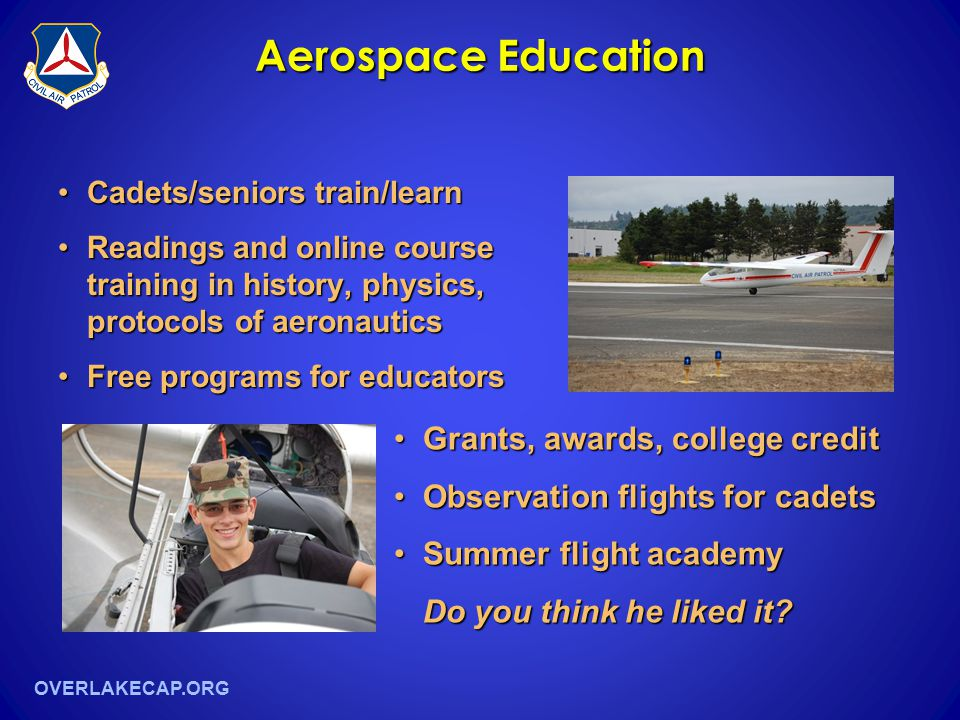 OVERLAKECAP.ORG Aerospace Education Cadets/seniors train/learnCadets/seniors train/learn Readings and online course training in history, physics, prot